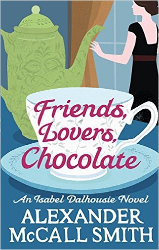 Friends Lovers Chocolate -  Alexander Mccall Smith - 5698745632140