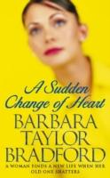 Sudden Change of Heart -  Barbara Taylor Bradford - 9780006510895