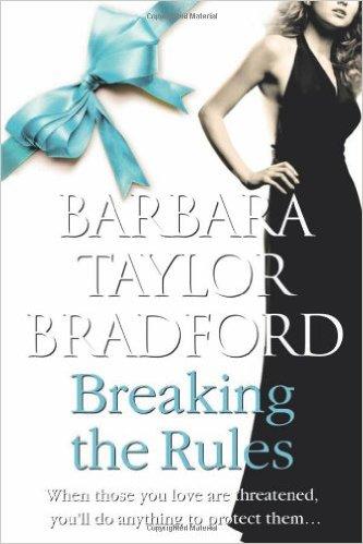 Breaking the Rules -  Barbara Taylor Bradford - 9780007304097