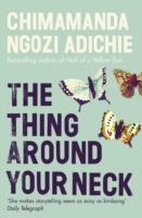Thing Around Your Neck -  Chimamanda Ngozi Adichie - 9780007306213