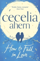 How To Fall In Love -  Cecelia Ahern - 9780007350513