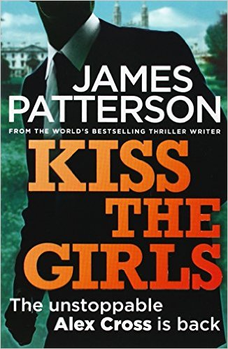 Kiss the Girls -  James Patterson - 9780007432332
