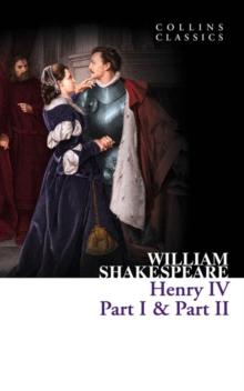 Collins Classics - Henry Iv  Part I And Part I - 9780007902309