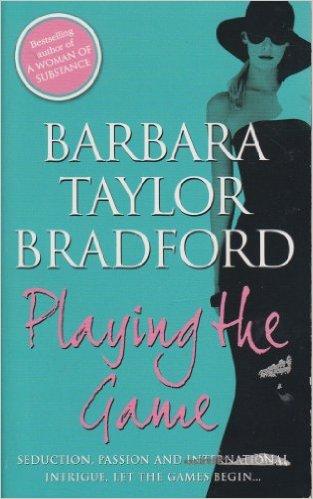 Playing The Game -  Barbara Taylor Bradford - 9780007925988