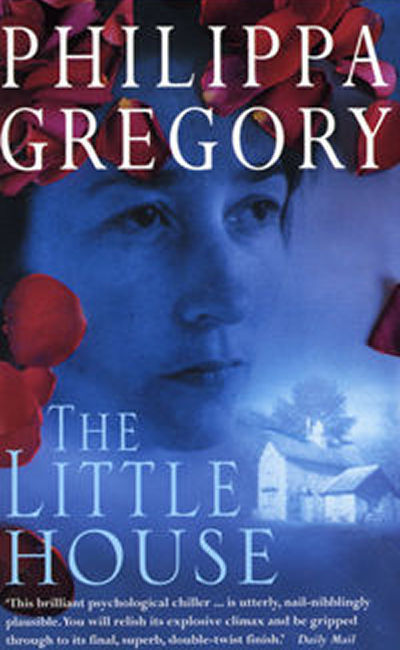 LITTLE HOUSE -  Philippa Gregory - 9780007933631