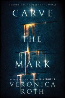 Carve the Mark -  Veronica Roth - 9780008157821