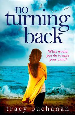 No Turning Back -  Tracy Buchanan - 9780008175139