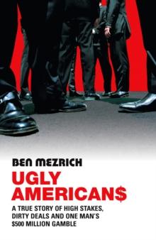 Ugly Americans -  Ben Mezrich - 9780099455059