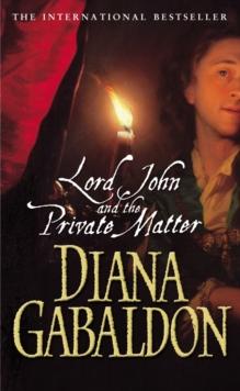Lord John and the Private Matter -  Diana Gabaldon - 9780099461173
