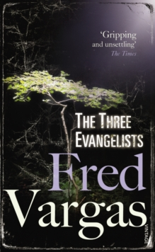 The Three Evangelists -  Fred Vargas - 9780099469551