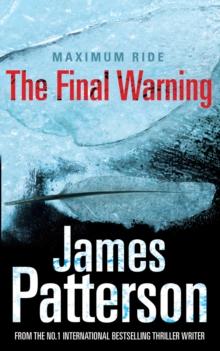 Maximum Ride - The Final Warning -  James Patterson - 9780099514954