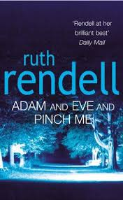 Adam And Eve And Pinch Me -  Ruth Rendell - 9780099522041