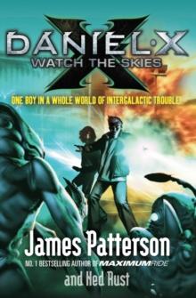 Daniel X: Watch the Skies -  James Patterson - 9780099525264