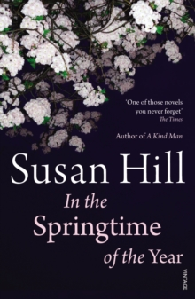 In the Springtime of the Year -  Susan Hill - 9780099570486