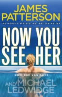 Now You See Her -  James Patterson - 9780099570776