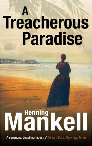 Treacherous Paradise -  Henning Mankell - 9780099572183