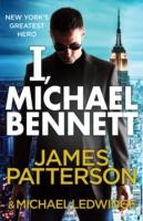 I, Michael Bennett -  James Patterson - 9780099576792