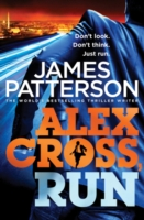 Alex Cross, Run -  James Patterson - 9780099580669