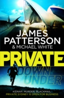 Private Down Under -  James Patterson - 9780099590934
