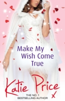 Make My Wish Come True -  Katie Price - 9780099598947
