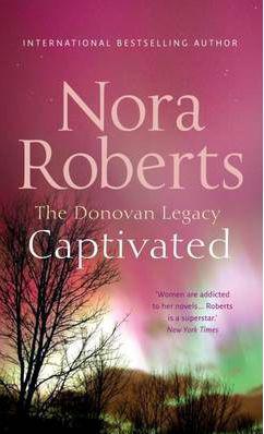 Donovan Legacy - Captivated -  Nora Roberts - 9780263872316