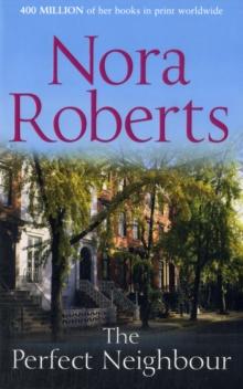 PERFECT NEIGHBOUR -  Nora Roberts - 9780263890440