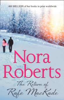 Return of Rafe Mackade -  Nora Roberts - 9780263904543