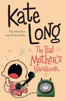 Bad Mothers Handbook -  Kate Long - 9780330419338