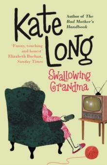 Swallowing Grandma -  Kate Long - 9780330419345