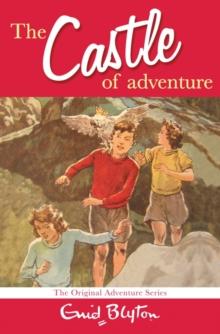CASTLE OF ADVENTURE -  Enid Blyton - 9780330446303