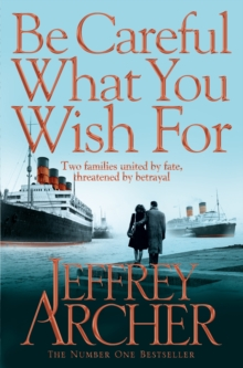 Be Careful What You Wish For -  Jeffrey Archer - 9780330517959