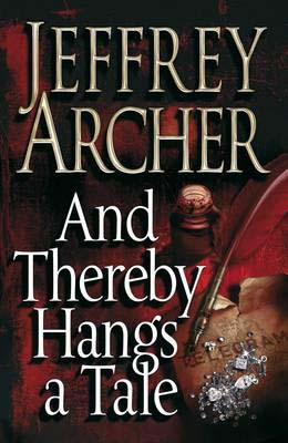 AND THEREBY HANGS TALE - JEFFREY ARCHER - 9780330520607