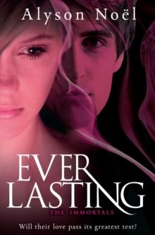 Immortals: Everlasting -  Alyson Noel - 9780330528122
