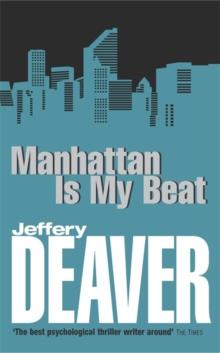 MANHATTEN IS MY BEAT -  Jeffrey Deaver - 9780340793114