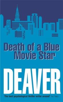 Death of a Blue Movie Star -  Jeffery Deaver - 9780340793121