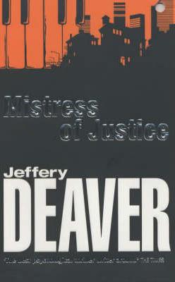 MISTRESS OF JUSTICE -  Jeffrey Deaver - 9780340820902