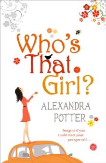WHOS THAT GIRL -  Alexandra Potter - 9780340954126