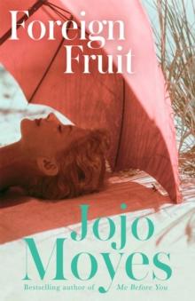 Foreign Fruit -  Jojo Moyes - 9780340960363