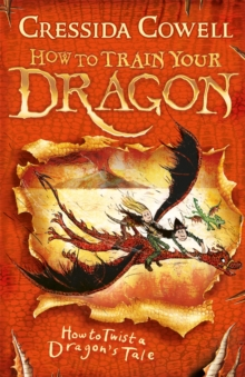HOW TO TRAIN YOUR DRAGON - HOW TO TWIST A DRAGONS TALE -  Cressida Cowell - 9780340999110