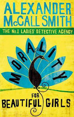 Morality for Beautiful Girls -  Alexander McCall Smith - 9780349117003