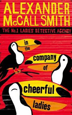 In the Company of Cheerful Ladies -  Alexander McCall Smith - 9780349117423