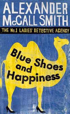 Blue Shoes And Happines -  Alexander Mccall Smith - 9780349117720