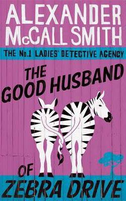 Good Husband Of Zebra Drive -  Alexander Mccall Smith - 9780349117737