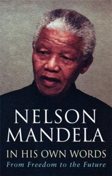 In His Own Words -  Nelson Mandela - 9780349117768