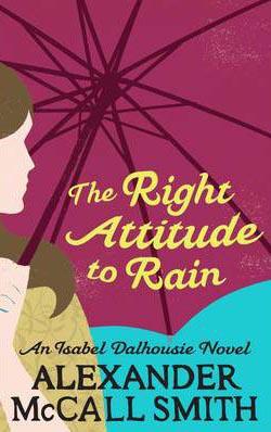 Right Attitude To Rain -  Alexander Mccall Smith - 9780349118055