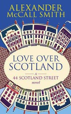 Love Over Scotland -  Alexander Mccall Smith - 9780349119717