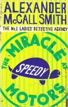 Miracle At Speedy Motors -  Alexander Mccall Smith - 9780349119953