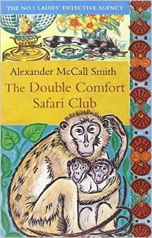 The Double Comfort Safari Club -  Alexander Mccall Smith - 9780349119991