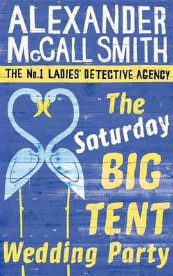 Saturday Big Tent Wedding Party -  Alexander McCall Smith - 9780349123134
