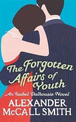 Forgotten Affairs Of Youth -  Alexander Mccall Smith - 9780349123875